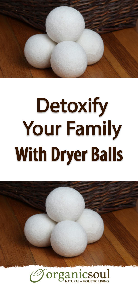 detoxify-your-family-with-dryer-balls-a-natural-affordable-alternative-pin